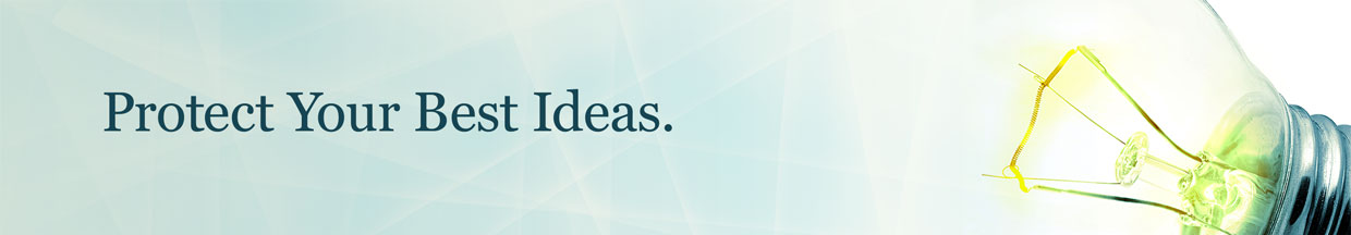 Protect Your Best Ideas - Intellectual Property